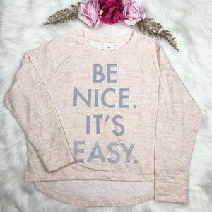 "Lou & Grey Sweatshirt ""Be Nice It't Easy."" Large"